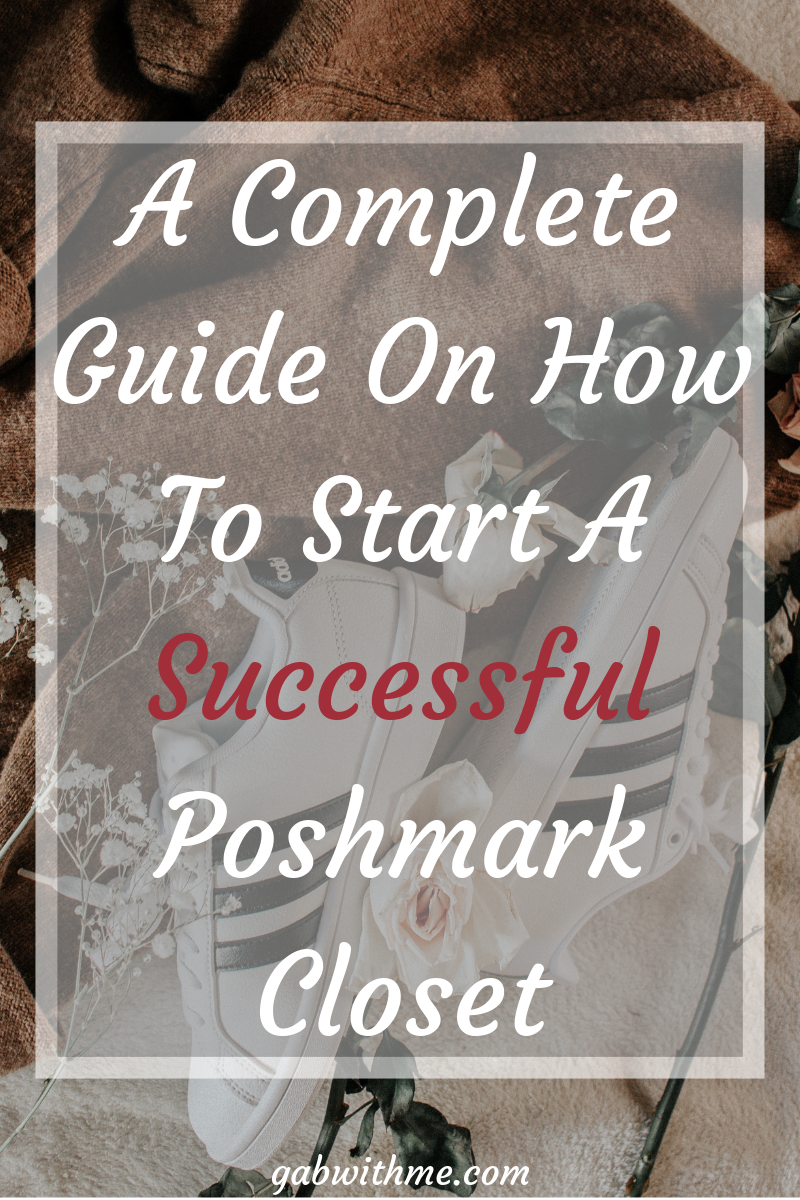 Gab With Me blog A Complete Guide To Start A Successful Poshmark Closet Pinterest Image 2