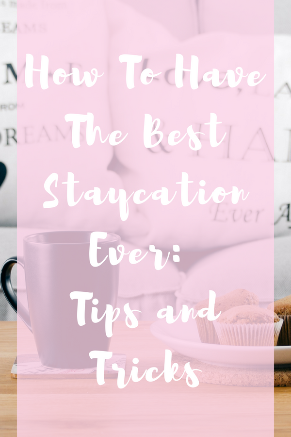 Gab With Me blog How To Have The Best Staycation Ever Tips and Tricks image