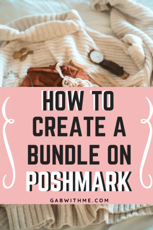 Gab With Me How To Create A Bundle on Poshmark