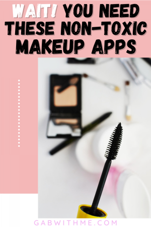 Gab With Me Apps for Non-Toxic Makeup Products