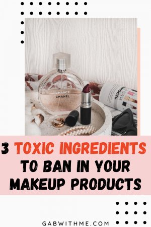 Toxic Ingredients In Makeup Products Gab With Me