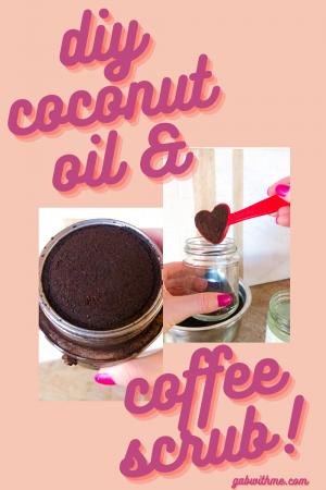 DIY Coconut Oil and Coffee Scrub Gab With Me